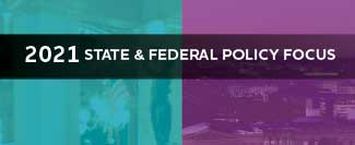 2021 State and Federal Public Policy Focus